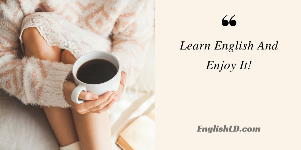 Learn English And Enjoy It!